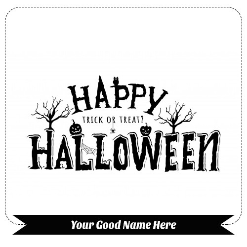 Happy Halloween Trick or Treat 2019 with name