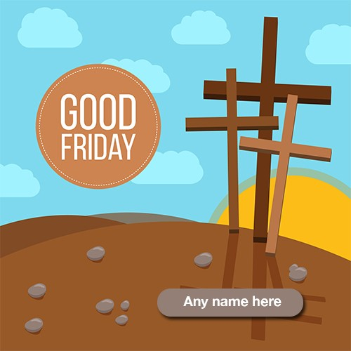 Good Friday 2020 images for WhatsApp dp with name