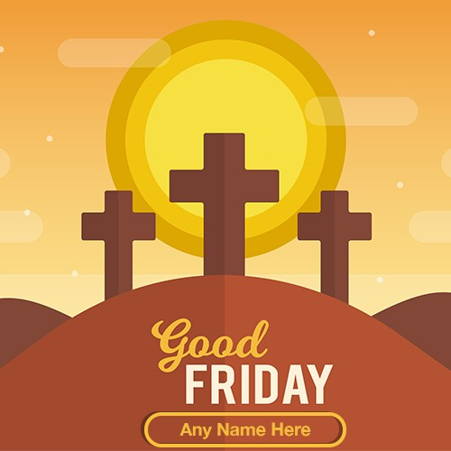 Good Friday 2020 Greeting Card With Name